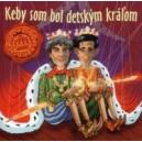 CD Keby som bol detským kráľom