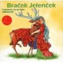 CD Braček Jelenček, O princovi, čo na žabu zakliaty bol