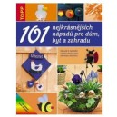 101 nápadů pro dům,byt a zahradu